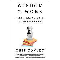 Wisdom @ Work: The Making of a Modern Elder