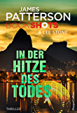 In der Hitze des Todes (James Patterson Bookshots 13)