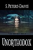 Unorthodox (A Kendra Sparks Novel Book 1)