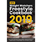 New Weight Watchers Freestyle Cookbook 2019: The Complete WW Smart Points Cookbook - With 100+ Delicious & Healthy Recipes For Rapid Weight Loss & Healthy Lifestyle