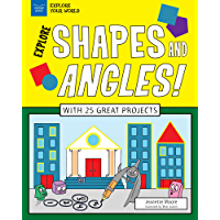 Explore Shapes and Angles!: With 25 Great Projects (Explore Your World)