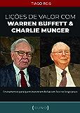 Lições de Valor com Warren Buffett & Charlie Munger: Ensinamentos para quem investe em Bolsa com foco no longo prazo…