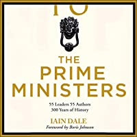 The Prime Ministers: Three Hundred Years of Political Leadership
