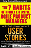 Agile Product Management (Box Set): User Stories: How to capture requirements for Agile Product Management and Business Analysis with Scrum  & The 7 habits ... development Book 1) (English Edition)