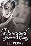 Damaged - Jacinta's Story (Destiny Series Book 3)