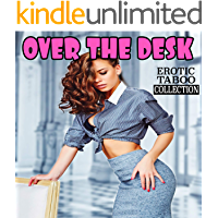 OVER THE DESK (Explicit Taboo Stories Erotic Collection)