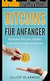 Bitcoins für Anfänger: Risikolos Bitcoins kaufen und damit Geld verdienen und neue Währungen einschätzen Hohen Gewinn erzielen Blockchain Technologie verstehen