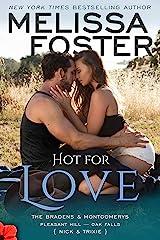 Hot for Love: Nick Braden (The Bradens & Montgomerys: Pleasant Hill - Oak Falls Book 7) Kindle Edition