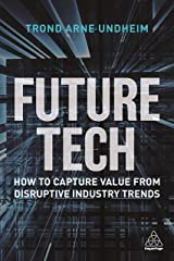 Future Tech: How to Capture Value from Disruptive Industry Trends Paperback
