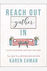 Reach Out, Gather In: 40 Days to Opening Your Heart and Home Kindle Edition