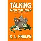 Talking with the Dead (A Kat Parker Novel Book 2)