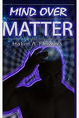 Mind Over Matter Kindle Edition