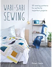 Wabi Sabi Sewing: 20 Sewing Patterns for Perfectly Imperfect Projects