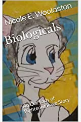 Biologicals: An Our Lady of Righteous Rage Story Kindle Edition