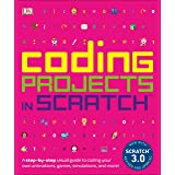Coding Projects in Scratch: A Step-by-Step Visual Guide to Coding Your Own Animations, Games, Simulations, a (Computer Coding