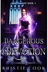Dangerous Devotion (Soul Savers Book 3) Kindle Edition