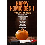 Happy Homicides 1: Fall Into Crime (Happy Homicides Cozy Mystery Anthology)