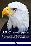 US Constitution: Declaration of Independence, Bill of Rights, & Amendments (Illustrated)