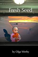 Fresh Seed: A short story prequel to Harvest Kindle Edition