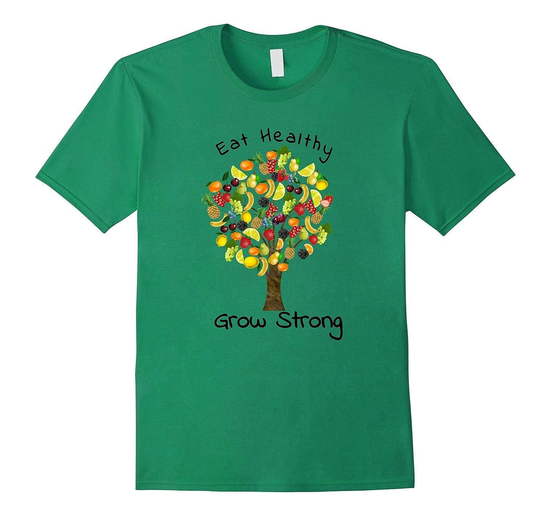 Eat Healthy Grow Strong TShirt-TD