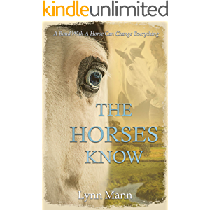 The Horses Know (The Horses Know Trilogy Book 1)