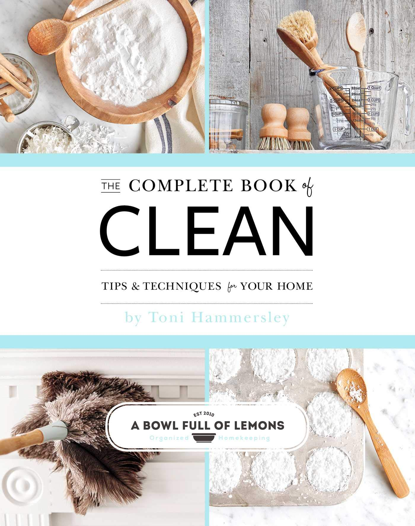 The Complete Book Of Clean  Tips And Techniques For Your Home