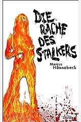 Die Rache des Stalkers - Thriller (German Edition) Kindle Edition