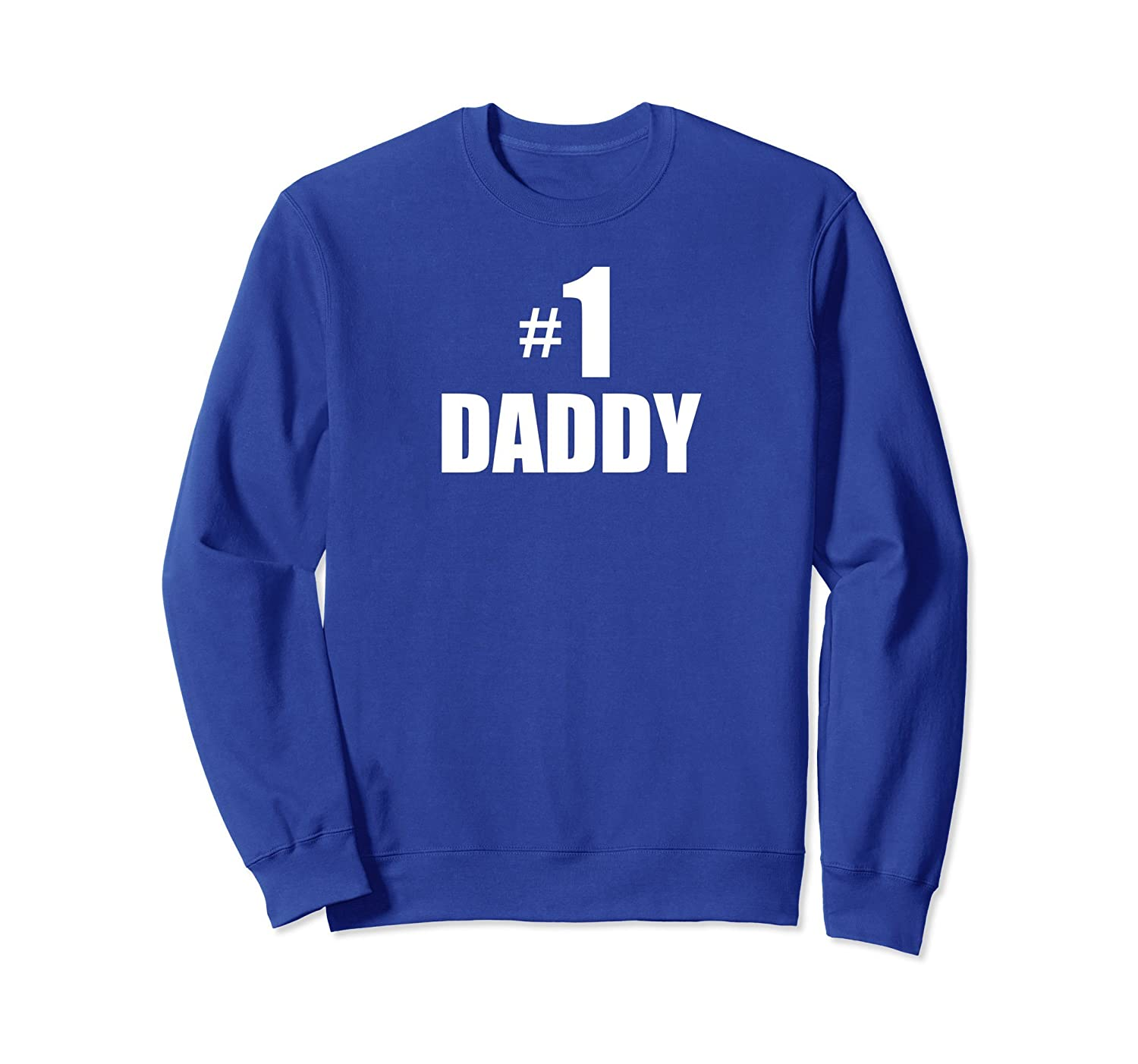 #1 DADDY Inspirational sweat shirt, Father's Day gift-mt