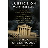 Justice on the Brink: The Death of Ruth Bader Ginsburg, the Rise of Amy Coney Barrett, and Twelve Months That Transformed the
