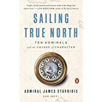 Sailing True North: Ten Admirals and the Voyage of Character (English Edition)