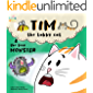 The Tiny Monster (Tim the Tabby Cat Book 2)