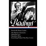 Ray Bradbury: Novels & Story Cycles (LOA #347): The Martian Chronicles / Fahrenheit 451 / Dandelion Wine / Something Wicked T