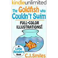 The Goldfish Who Couldn't Swim -- Full-Color Illustrations! Great for Kids Ages 7-10! (Little Readers #2)