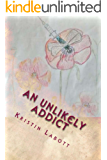 An Unlikely Addict: one nurse's journey through addiction