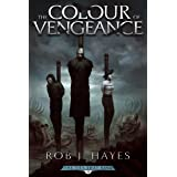 The Colour of Vengeance: The Ties that Bind book 2 (First Earth Saga)