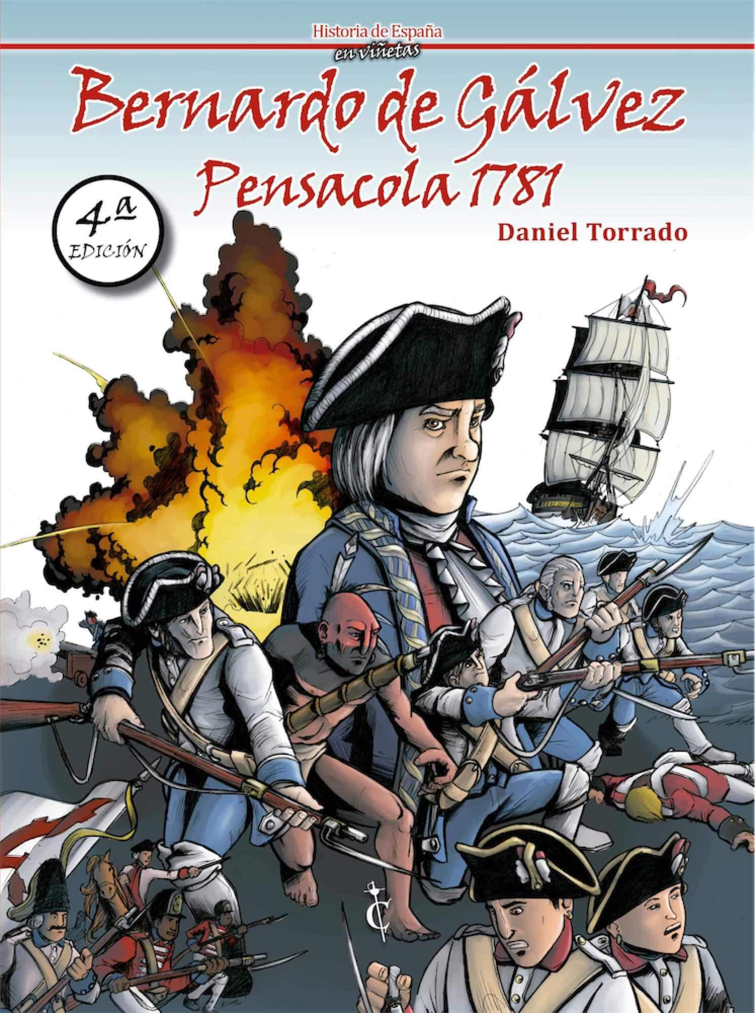 Bernardo De Galvez, Pensacola 1781: Amazon.es: Daniel Torrado, Daniel Torrado: Libros