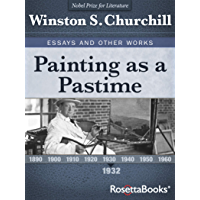 Painting as a Pastime, 1932 (Winston S. Churchill Essays and Other Works Book 1)