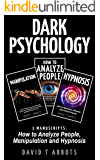Dark Psychology: 3 Manuscripts How to Analyze People, Manipulation and Hypnosis