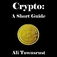 Crypto: A Short Guide