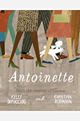 Antoinette (Gaston and Friends) Kindle Edition