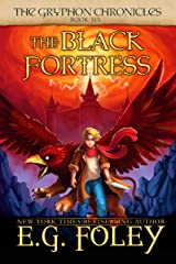 The Black Fortress (The Gryphon Chronicles, Book 6) Kindle Edition