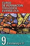 CFT 09 - Escatología II (Curso De Formacion Teologia Evangelica) (Spanish Edition)