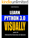 Learn Python 3.0 VISUALLY: with 99 Interactive Exercises and Quizzes (Learn Visually Book 1)