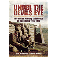 Under the Devil's Eye: The British Military Experience in Macedonia, 1915–18