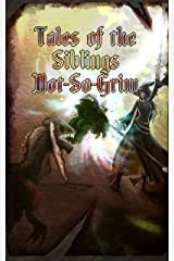 Tales of the Siblings Not-So-Grim Kindle Edition