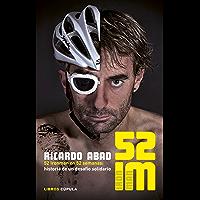 52 IM: 52 Ironman en 52 semanas: historia de un desafío solidario (Deportes nº 1)