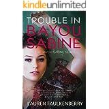 Trouble in Bayou Sabine: A Bayou Sabine Novel (The Bayou Sabine Series Book 1)