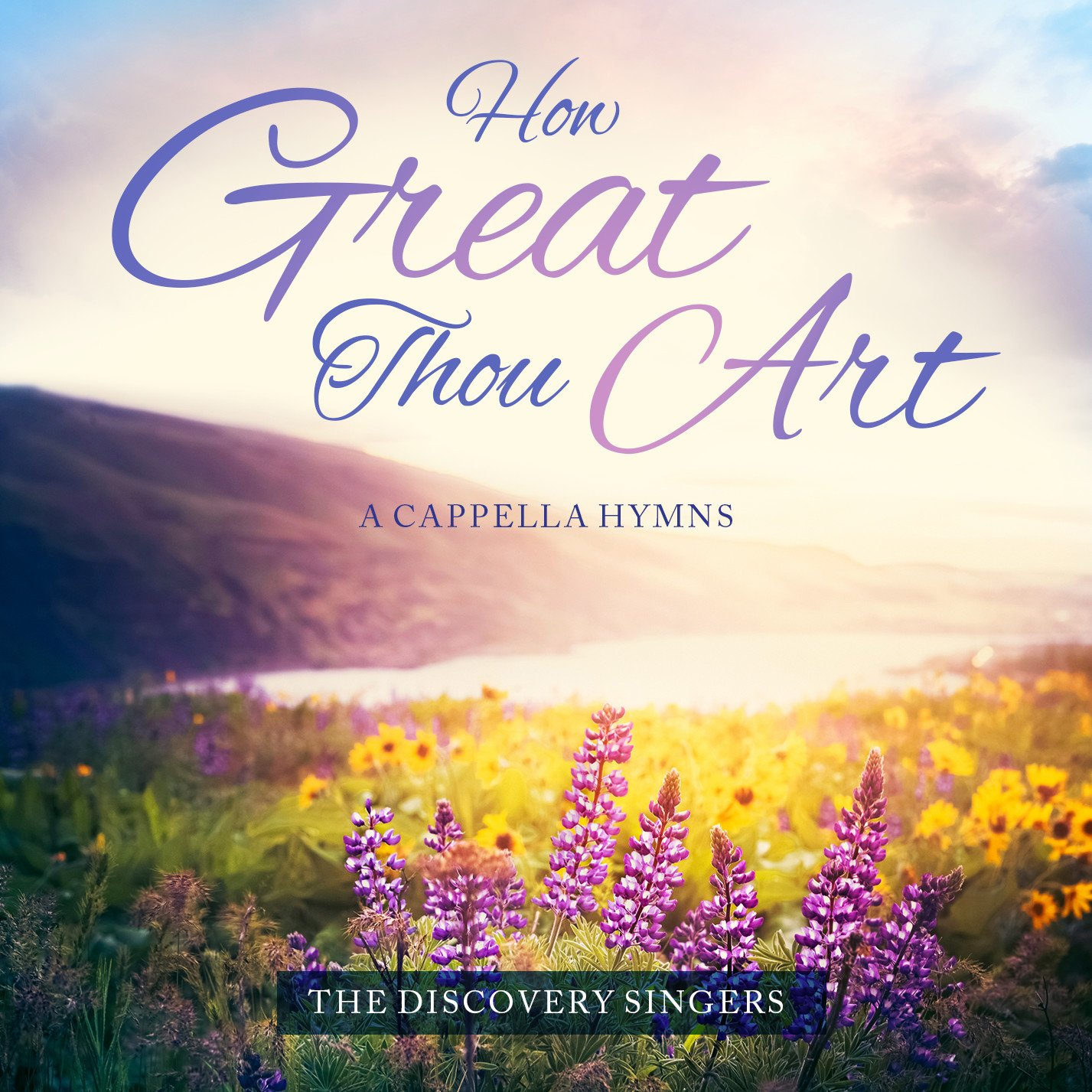 Discovery Singers How Great Thou Art A Cappella Hymns Amazon