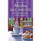 Mocha, She Wrote: A Bakeshop Mystery