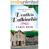 Death in Dalkinchie (Dalkinchie Mysteries Book 1)
